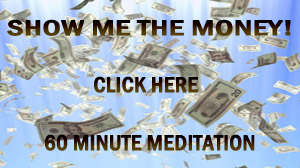 Show me the Money Free Meditation